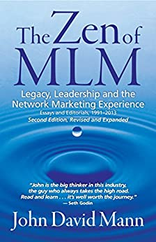 The Zen of MLM, 2nd Edition: Legacy, Leadership and the Network Marketing Experience (English Edition) von [Mann, John David]