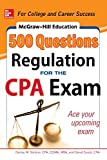 McGraw-Hill Education 500 Regulation Questions for the CPA Exam (Mcgraw-Hill Education 500 Questions Series)