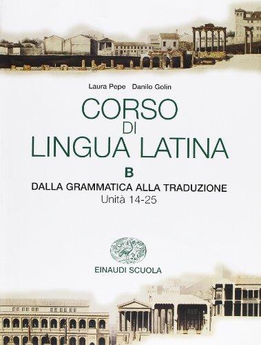 Corso di lingua latina. Dalla grammatica alla traduzione. Per il Liceo classico: 2