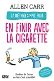 La méthode simple pour en finir avec la cigarette (Evolution t. 11895) - Format Kindle - 9782266229579 - 9,99 €