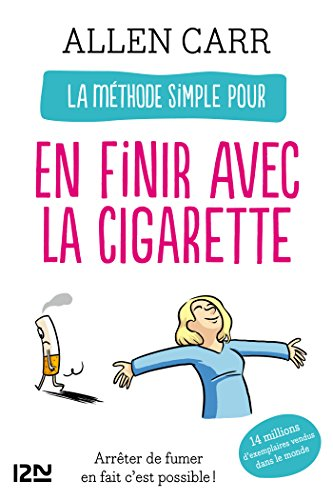 La méthode simple pour en finir avec la cigarette (Evolution t. 11895) par Allen CARR