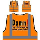 Zut ! Vous avec ces courbes et moi sans freins Veste de protection orange personnalisée à haute visibilité s14vo