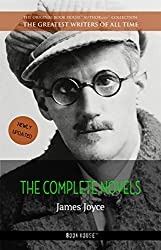 James Joyce: The Complete Novels (The Greatest Writers of All Time Book 40)