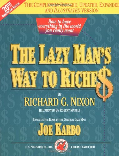 Title: The Lazy Mans Way to Riches How to Have Everything