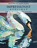Image de Impressionist Applique: Exploring Value & Design to Create Artistic Quilts