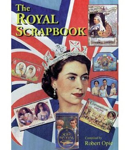 Royal Scrapbook by Robert Opie (2007-08-25)