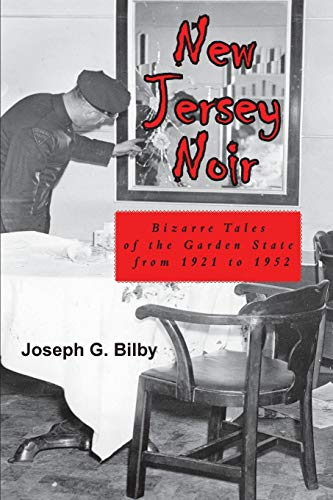 New Jersey Noir: Bizarre Tales of the Garden State from 1921 to 1952