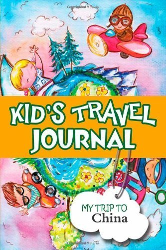 Kids travel journal: my trip to china by Bluebird Books (2013-05-30)