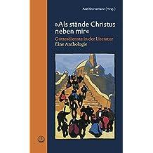 'Als stände Christus neben mir': Gottesdienste in der Literatur. Eine Anthologie