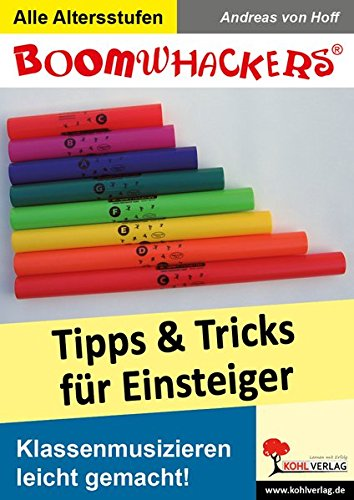 Boomwhackers - Tipps und Tricks für Einsteiger: Klassenmusizieren leicht gemacht Andreas 8