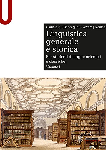 Linguistica generale e storica. Per studenti di lingue orientali e classiche: 1