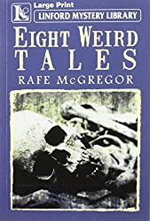 Eight Weird Tales (Linford Mystery Library)