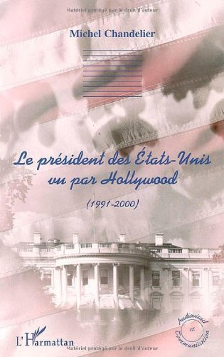 le-prsident-des-etats-unis-vu-par-hollywood-1991-2000-audiovisuel-et-communication