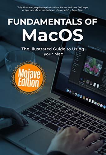 Fundamentals of MacOS Mojave: The Illustrated Guide to Using your Mac (Computer Fundamentals Book 14) (English Edition)