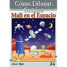 Cómo Dibujar Comics: Mali en el Espacio (Libros de Dibujo nº 34)