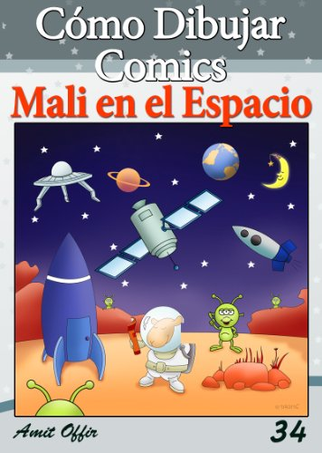 Cómo Dibujar Comics: Mali en el Espacio (Libros de Dibujo nº 34) por amit offir