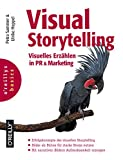 Visual Storytelling: Visuelles Erzählen in PR und Marketing (Basics)