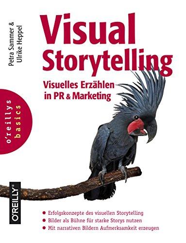 Visual Storytelling: Visuelles Erzählen in PR und Marketing (Basics)