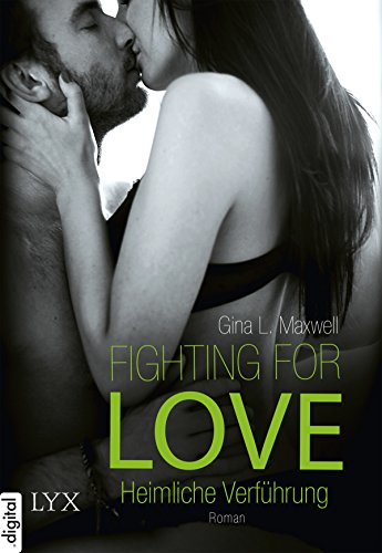 Fighting for Love - Heimliche Verführung (Fighting-for-Love-Reihe 1) (Beautiful Kindle Disaster)