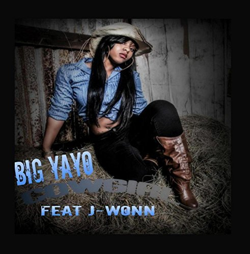 Cowgirl (feat. J-Wonn & T-Baby) by Big Yayo