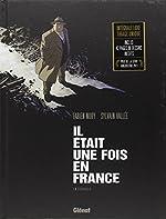 Il était une fois en France - Intégrale de Fabien Nury