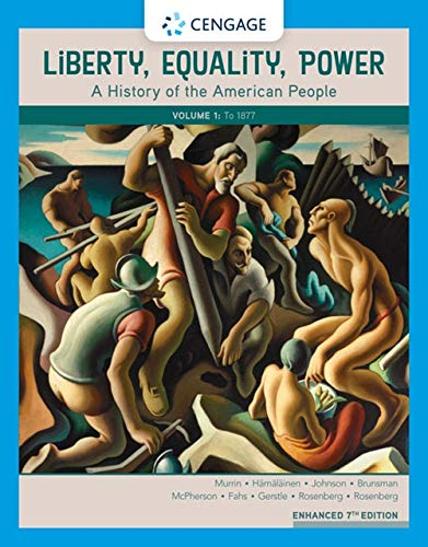 Liberty, Equality, Power: A History of the American People, Volume I: To 1877, Enhanced