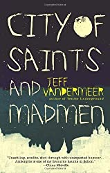 City of Saints and Madmen by Jeff VanderMeer (2006-02-28)