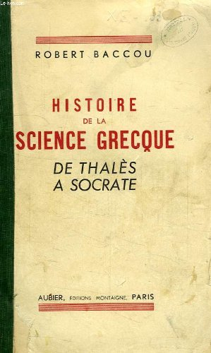 Histoire de la science grecque de thales a socrate