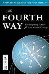 The Fourth Way: The Inspiring Future for Educational Change Paperback