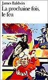 La prochaine fois, le feu de James Baldwin,Albert Memmi (Préface),Michel Sciama (Traduction) ( 5 juin 1996 )