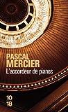 L'accordeur de pianos by Pascal Mercier (March 08,2010)