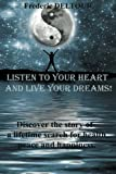 Listen to your heart and live your dreams!: Discover a life time search for health, peace and happiness.: Volume 1 (Self-Help, Happiness, Spiritual, ... Memoirs, Health, Fitness and Dieting.)