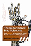 From Smithsonian Books, The Department of Mad Scientists is the first trade book ever on DARPA—the Defense Advanced Research Projects Agency—the maverick and controversial agency whose futuristic work has had amazing military and civilian application...