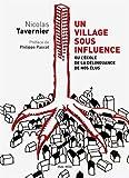 Un village sous influence. Ou l'école de la délinquance de nos élus