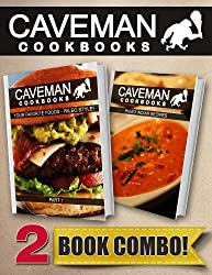 Your Favorite Foods - Paleo Style Part 1 and Paleo Indian Recipes: 2 Book Combo (Caveman Cookbooks) (English Edition)