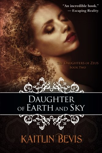 Daughter of Earth and Sky: The Daughters of Zeus, Book 2