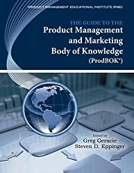 The Guide to the Product Management and Marketing Body of Knowledge: ProdBOK(R) Guide by Greg Geracie (2013-08-15)