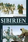 Sibirien: Vom 16. Jahrhundert bis zur Gegenwart -