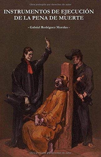 Instrumentos de ejecución de la pena de muerte (Colección Tántalo)