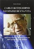 Carlo Buongiorno, lo spazio di una vita. Intervista al primo direttore generale dell'agenzia spaziale italiana