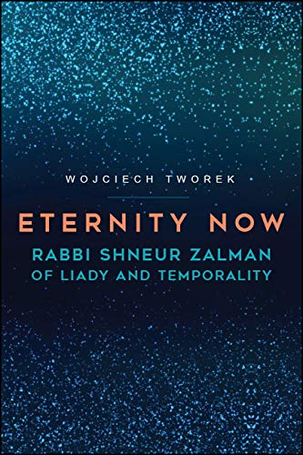 Eternity Now: Rabbi Shneur Zalman of Liady and Temporality (English Edition)