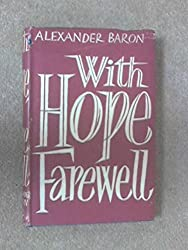 With hope, farewell