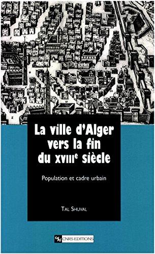 La ville d'Alger vers la fin du XVII...