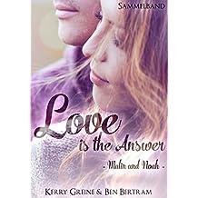 Love is the Answer (Sammelband): - Malin und Noah -