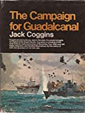 Front cover for the book The campaign for Guadalcanal;: A battle that made history by Jack Coggins