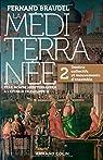 La Méditerranée et le monde méditerranéen au temps de Philippe II - 2. Destins collectifs...: 2. Destins collectifs et mouvements d'ensemble par Braudel