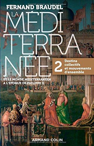La Mditerrane et le monde mditerranen au temps de Philippe II - 2. Destins collectifs...: 2. Destins collectifs et mouvements d'ensemble