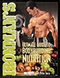 Ironman's Ultimate Guide to Bodybuilding Nutrition (Ironman Series)