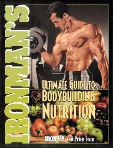 Ironman's Ultimate Guide to Bodybuilding Nutrition (Ironman Series) por Ironman Magazine