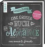 Handlettering. Das große Buch der Alphabete: Frau Annika & friends: 13 Bloggerinnen, 51 Alphabete, 1352 Buchstaben - Frau Annika